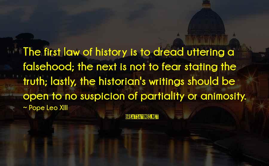 Lastly Sayings By Pope Leo XIII: The first law of history is to dread uttering a falsehood; the next is not