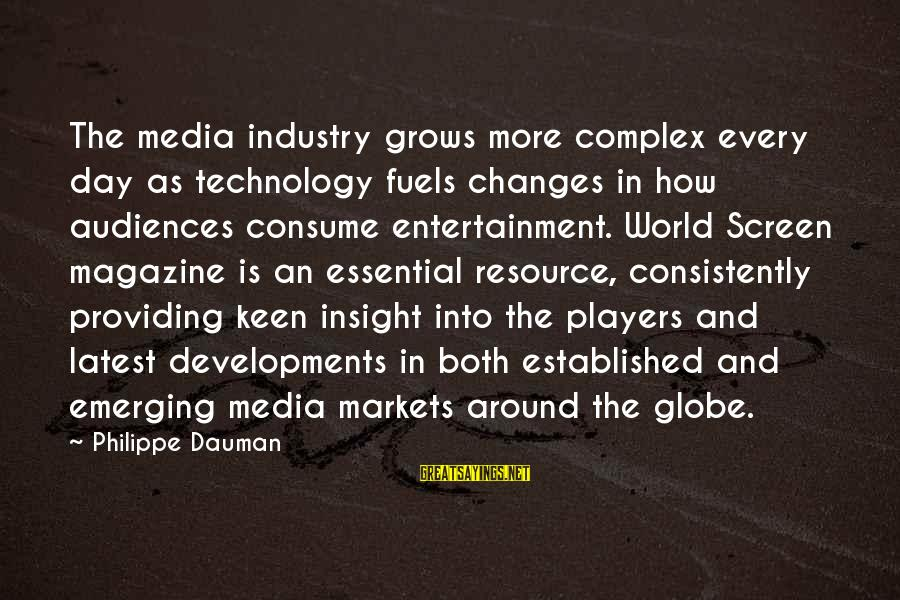 Latest Technology Sayings By Philippe Dauman: The media industry grows more complex every day as technology fuels changes in how audiences