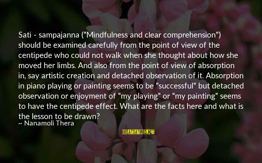 """Lauga Sayings By Nanamoli Thera: Sati - sampajanna (""""Mindfulness and clear comprehension"""") should be examined carefully from the point of"""