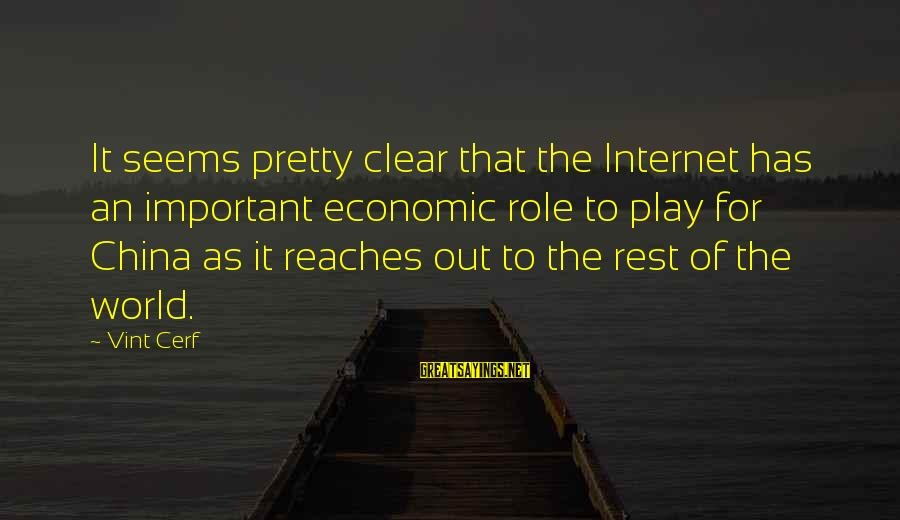 Laughing Colors Love Sayings By Vint Cerf: It seems pretty clear that the Internet has an important economic role to play for