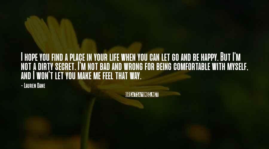 Lauren Dane Sayings: I hope you find a place in your life when you can let go and