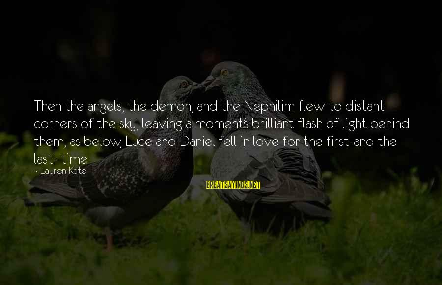 Lauren Kate Love Sayings By Lauren Kate: Then the angels, the demon, and the Nephilim flew to distant corners of the sky,