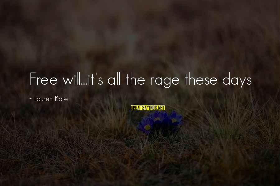 Lauren Kate Love Sayings By Lauren Kate: Free will...it's all the rage these days