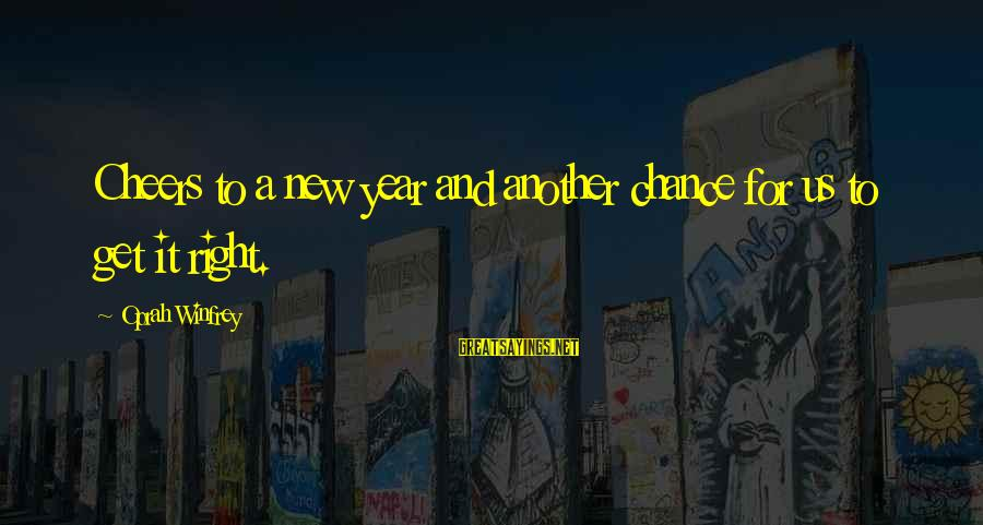 Lawnsprinkler Sayings By Oprah Winfrey: Cheers to a new year and another chance for us to get it right.