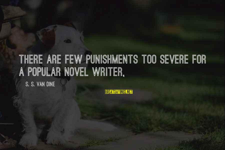 Lawnsprinkler Sayings By S. S. Van Dine: There are few punishments too severe for a popular novel writer,