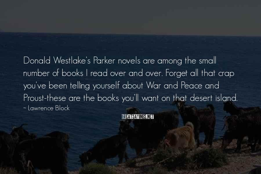 Lawrence Block Sayings: Donald Westlake's Parker novels are among the small number of books I read over and