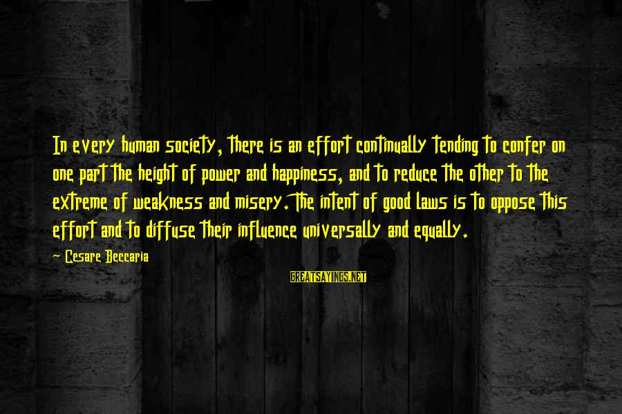 Laws And Society Sayings By Cesare Beccaria: In every human society, there is an effort continually tending to confer on one part