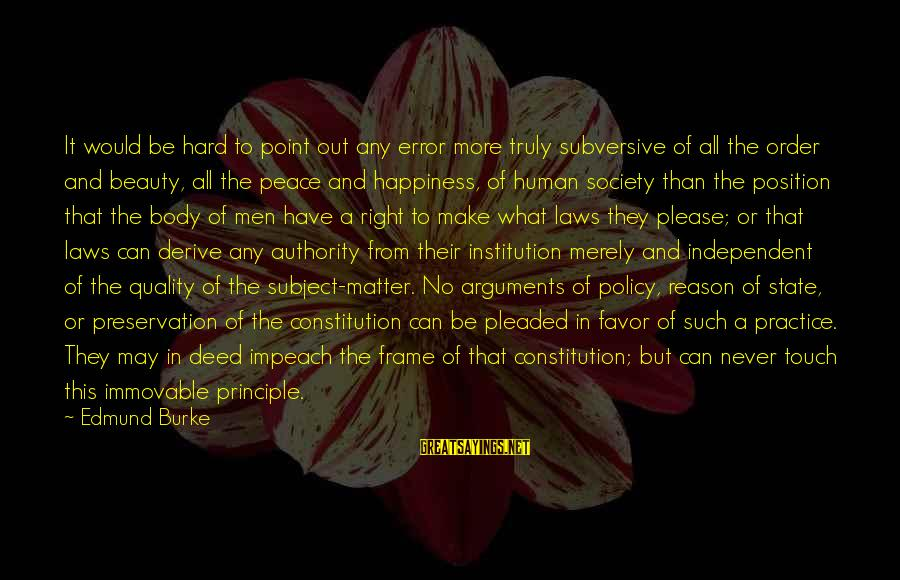 Laws And Society Sayings By Edmund Burke: It would be hard to point out any error more truly subversive of all the