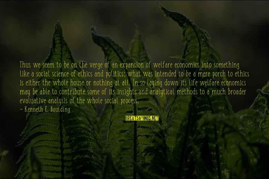 Laying Down Sayings By Kenneth E. Boulding: Thus we seem to be on the verge of an expansion of welfare economics into
