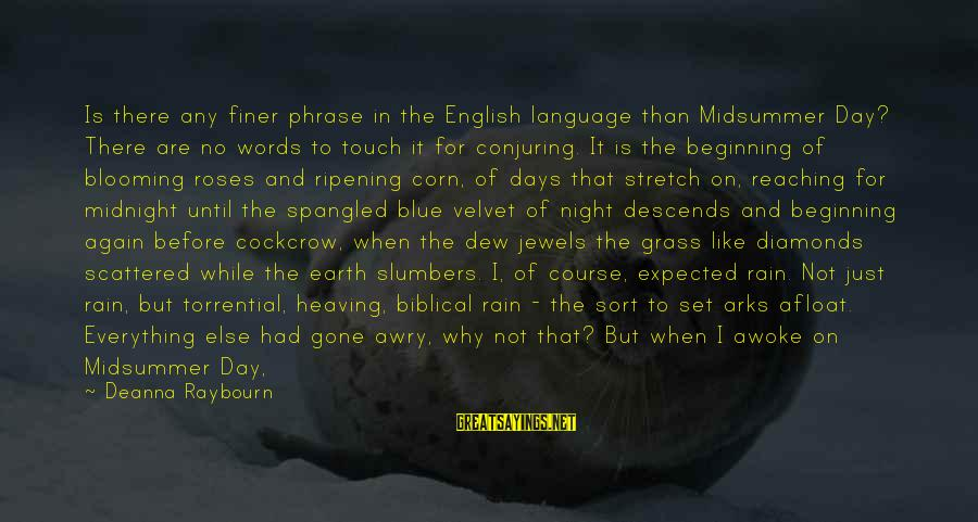 Lazily Sayings By Deanna Raybourn: Is there any finer phrase in the English language than Midsummer Day? There are no