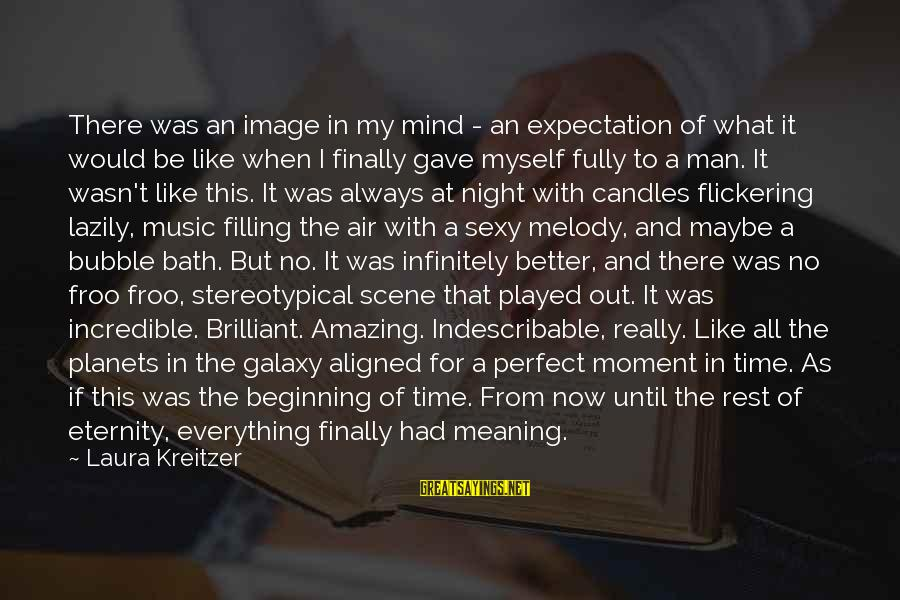 Lazily Sayings By Laura Kreitzer: There was an image in my mind - an expectation of what it would be