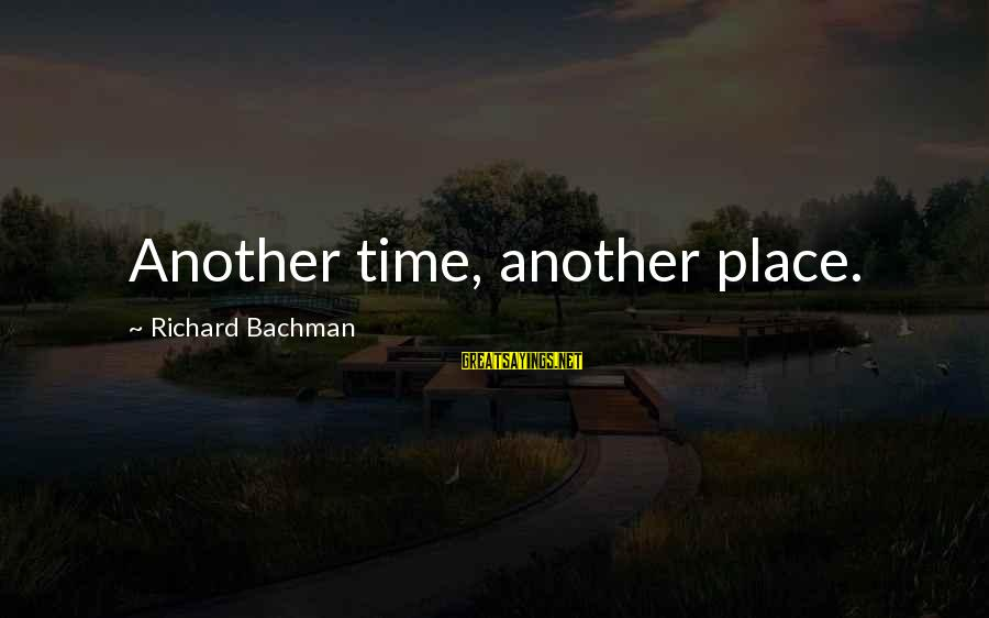 Lds Baptism Sayings By Richard Bachman: Another time, another place.