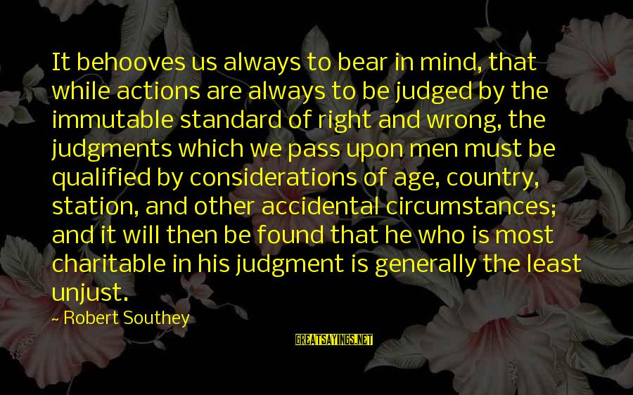 Lds Baptism Sayings By Robert Southey: It behooves us always to bear in mind, that while actions are always to be