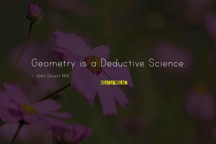 League Of Nations Success Sayings By John Stuart Mill: Geometry is a Deductive Science.