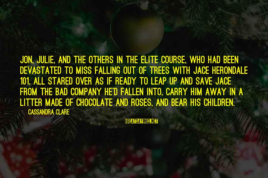 Leap Sayings By Cassandra Clare: Jon, Julie, and the others in the elite course, who had been devastated to miss