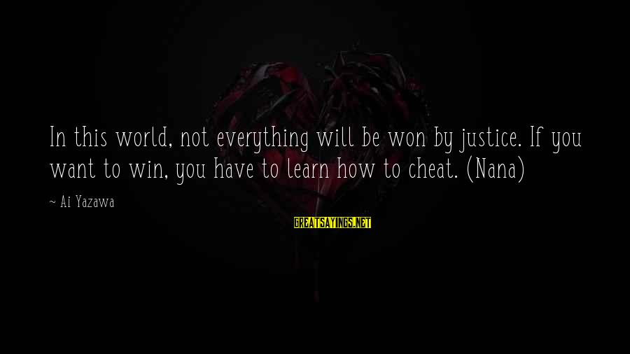 Learn Japanese Sayings By Ai Yazawa: In this world, not everything will be won by justice. If you want to win,