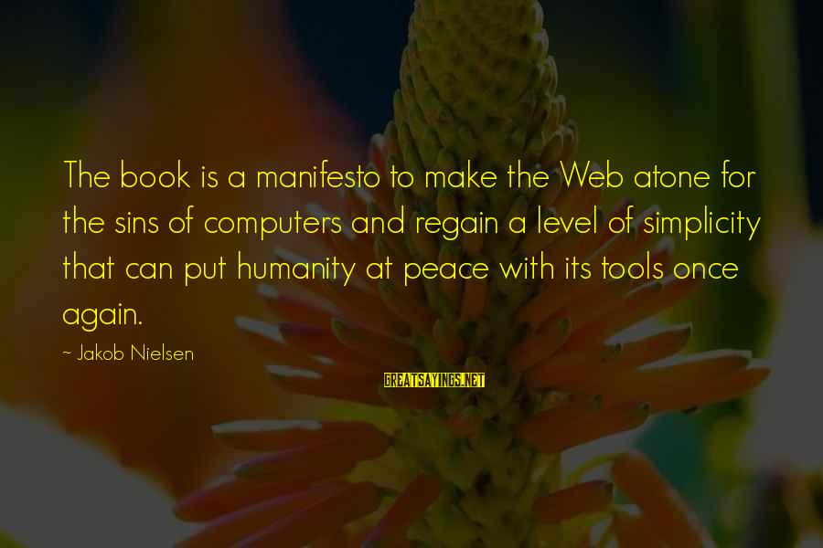 Learn To Value Yourself Sayings By Jakob Nielsen: The book is a manifesto to make the Web atone for the sins of computers