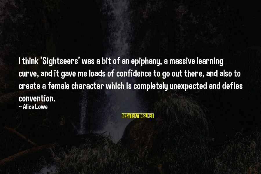 Learning Curve Sayings By Alice Lowe: I think 'Sightseers' was a bit of an epiphany, a massive learning curve, and it
