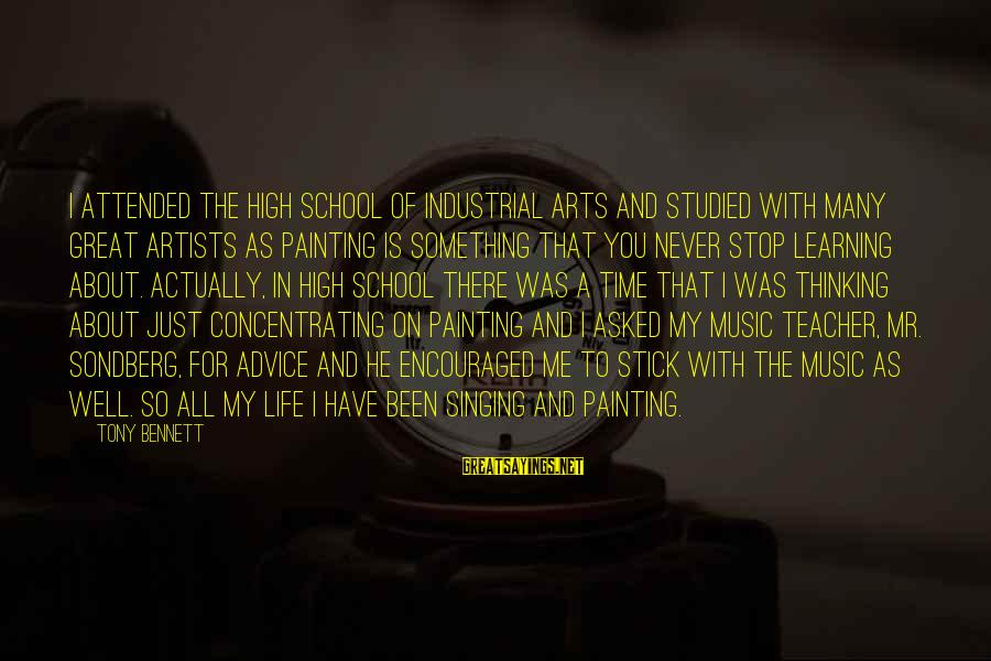 Learning In High School Sayings By Tony Bennett: I attended the High School of Industrial Arts and studied with many great artists as