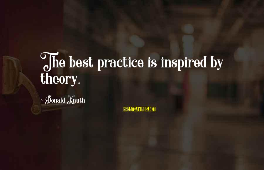 Leave It To Beaver Movie Sayings By Donald Knuth: The best practice is inspired by theory.