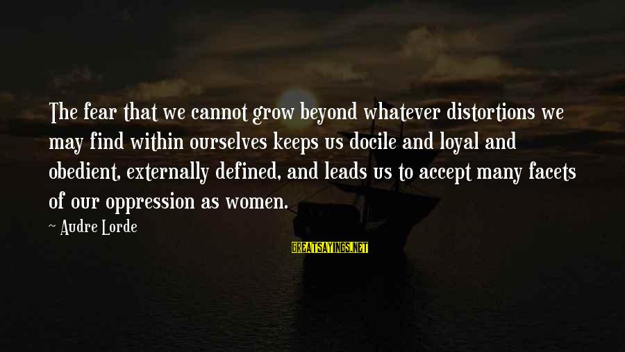 Leaving College Friends Sayings By Audre Lorde: The fear that we cannot grow beyond whatever distortions we may find within ourselves keeps