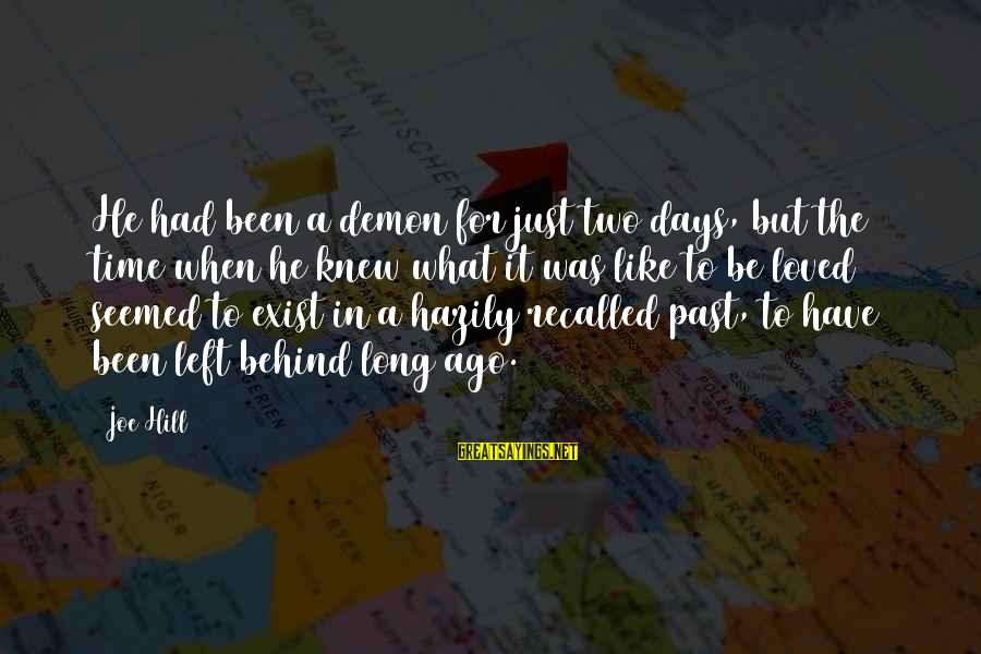 Left The Past Sayings By Joe Hill: He had been a demon for just two days, but the time when he knew