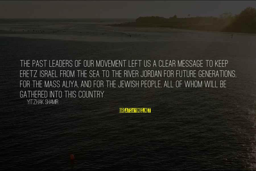 Left The Past Sayings By Yitzhak Shamir: The past leaders of our movement left us a clear message to keep Eretz Israel