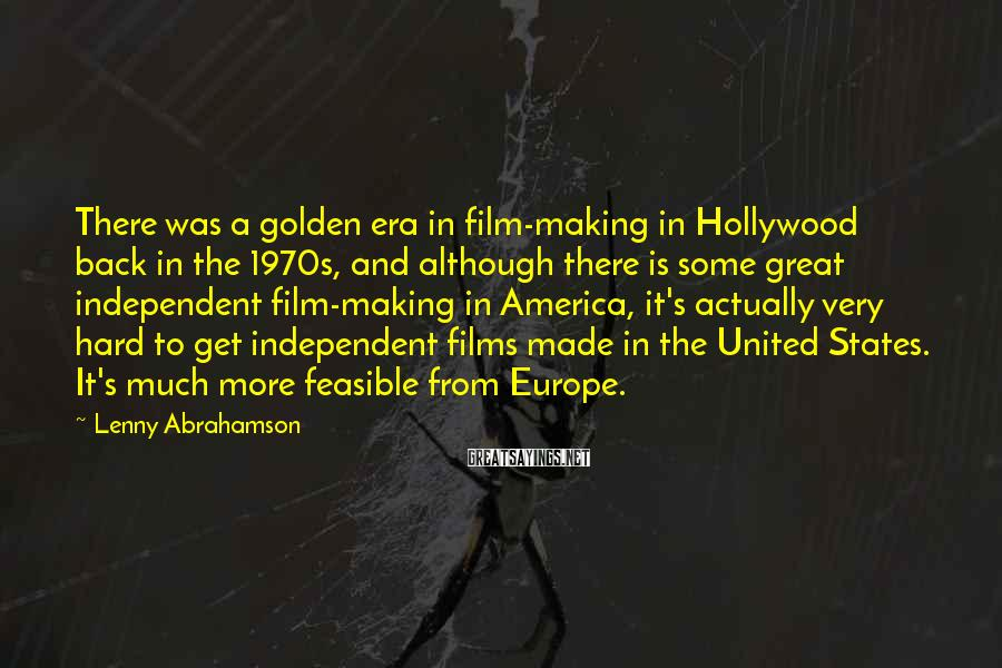 Lenny Abrahamson Sayings: There was a golden era in film-making in Hollywood back in the 1970s, and although