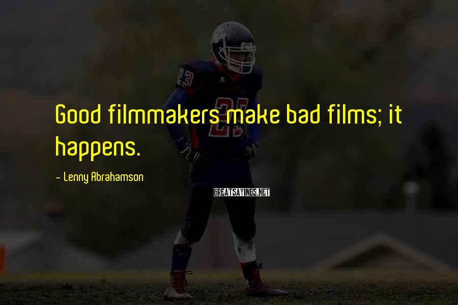 Lenny Abrahamson Sayings: Good filmmakers make bad films; it happens.