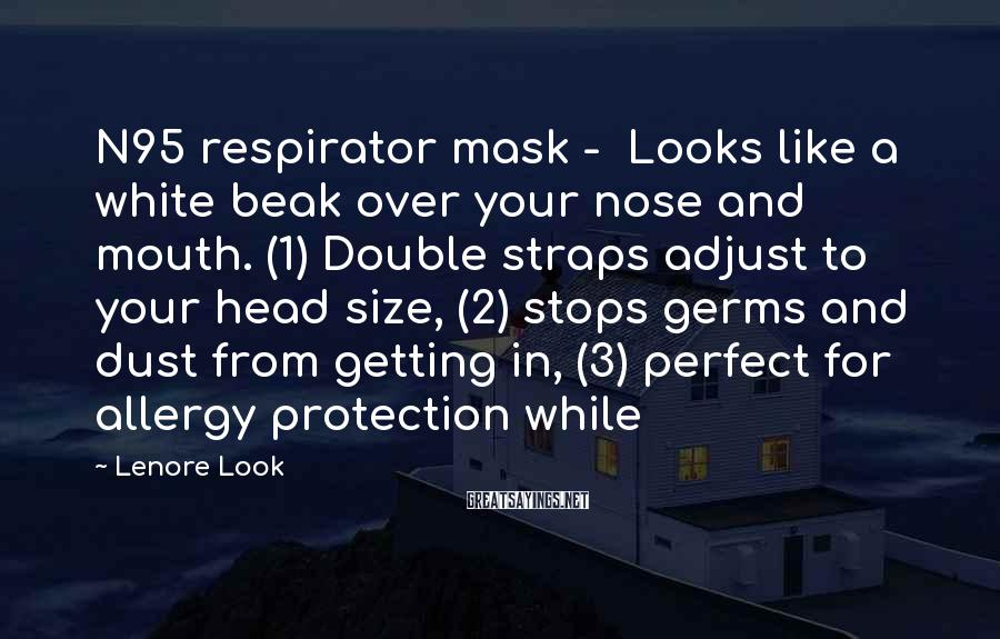 Lenore Look Sayings: N95 respirator mask - Looks like a white beak over your nose and mouth. (1)
