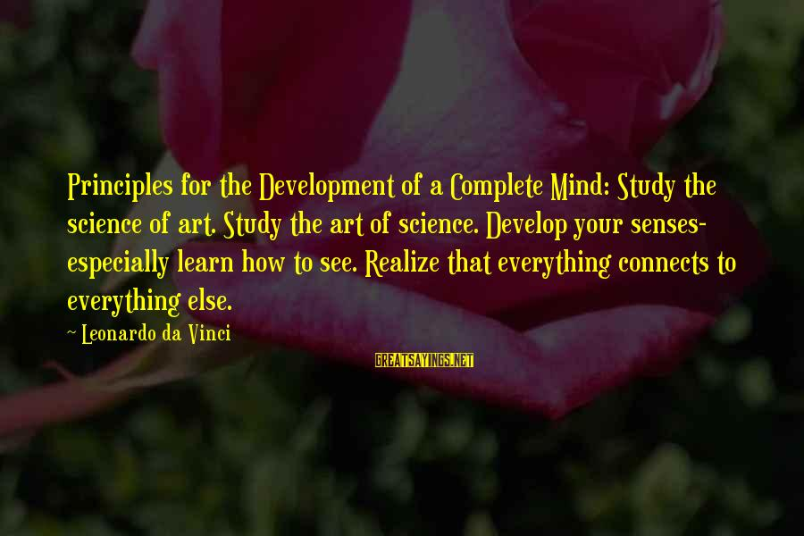 Leonardo Da Vinci Art And Science Sayings By Leonardo Da Vinci: Principles for the Development of a Complete Mind: Study the science of art. Study the