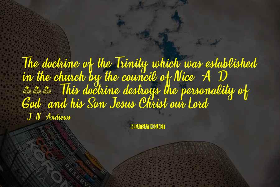 Leroy And Stitch Sayings By J. N. Andrews: The doctrine of the Trinity which was established in the church by the council of