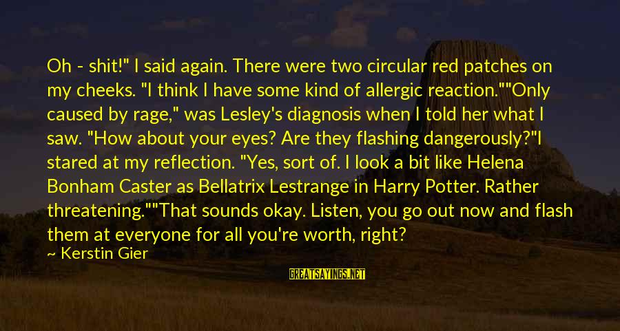"""Lestrange Sayings By Kerstin Gier: Oh - shit!"""" I said again. There were two circular red patches on my cheeks."""