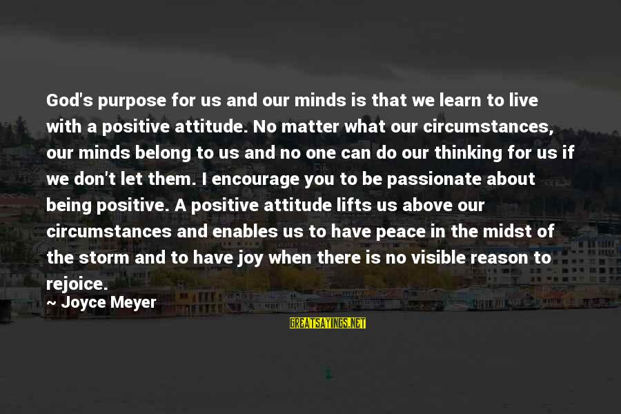 Let Them Live Sayings By Joyce Meyer: God's purpose for us and our minds is that we learn to live with a