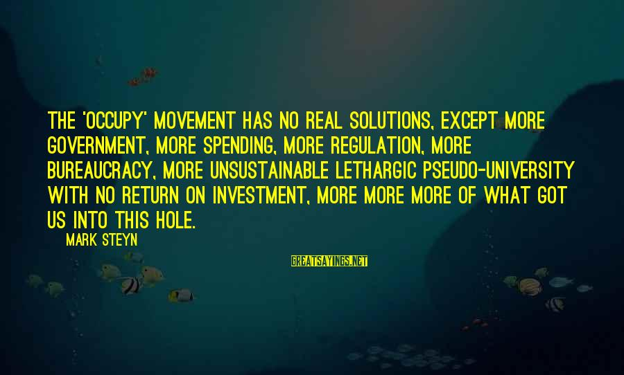 Lethargic Sayings By Mark Steyn: The 'Occupy' movement has no real solutions, except more government, more spending, more regulation, more