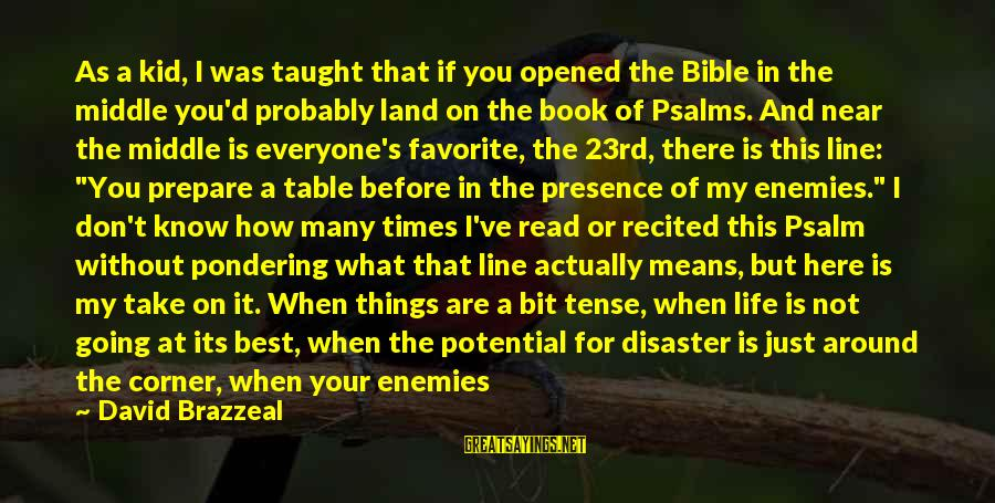 Let's Hang Out Sayings By David Brazzeal: As a kid, I was taught that if you opened the Bible in the middle