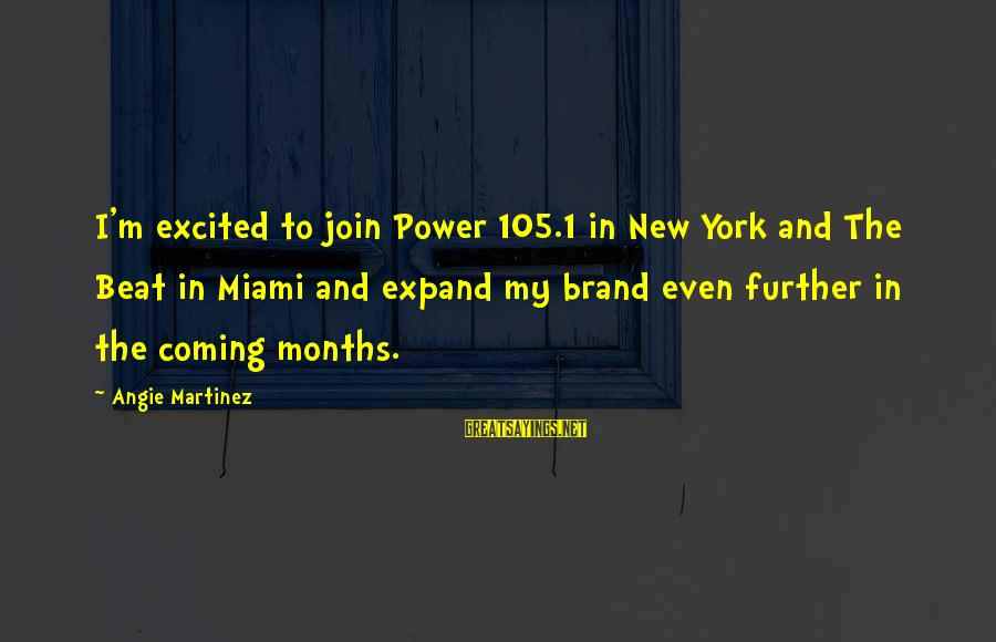 Let's Put The Past Behind Us Sayings By Angie Martinez: I'm excited to join Power 105.1 in New York and The Beat in Miami and