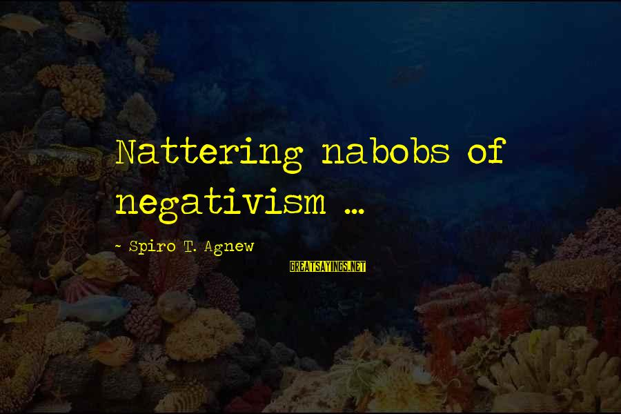 Let's Start The Party Sayings By Spiro T. Agnew: Nattering nabobs of negativism ...
