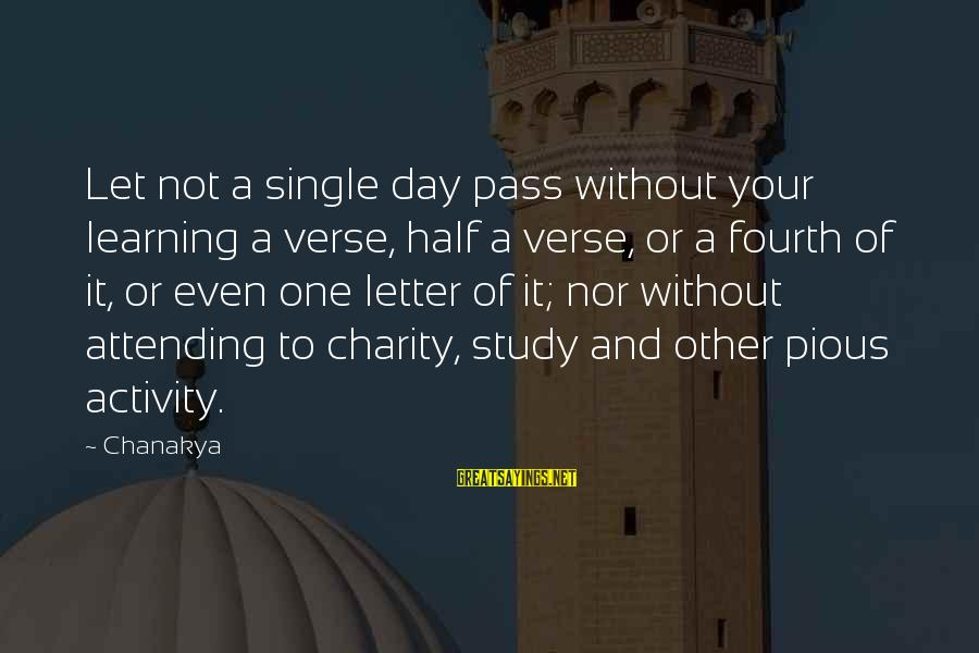 Letter A Sayings By Chanakya: Let not a single day pass without your learning a verse, half a verse, or