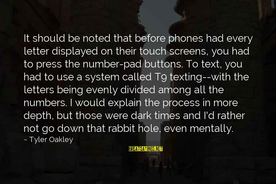 Letter A Sayings By Tyler Oakley: It should be noted that before phones had every letter displayed on their touch screens,