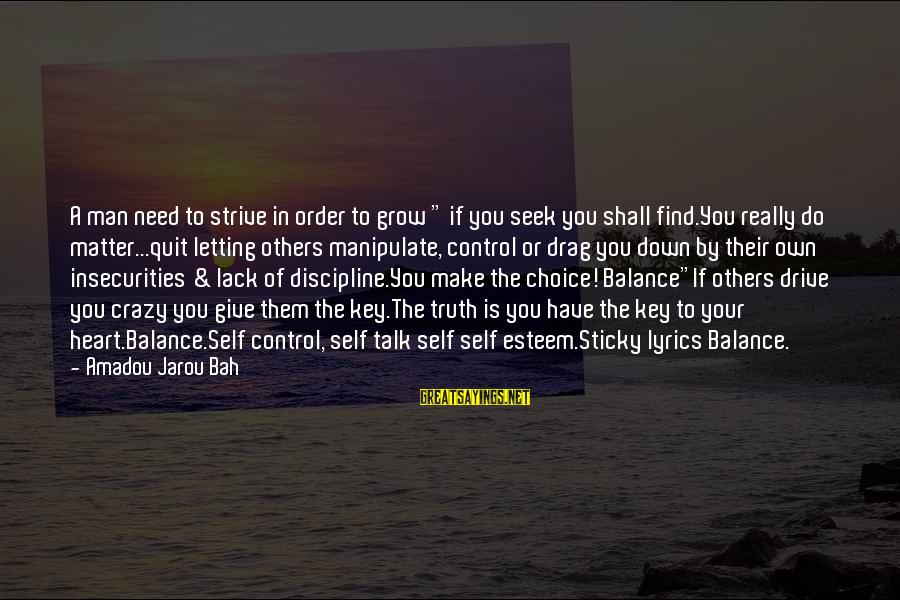 """Letting Down Sayings By Amadou Jarou Bah: A man need to strive in order to grow """" if you seek you shall"""