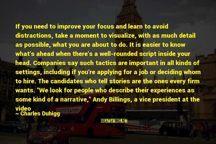 Level Iii Sayings By Charles Duhigg: If you need to improve your focus and learn to avoid distractions, take a moment