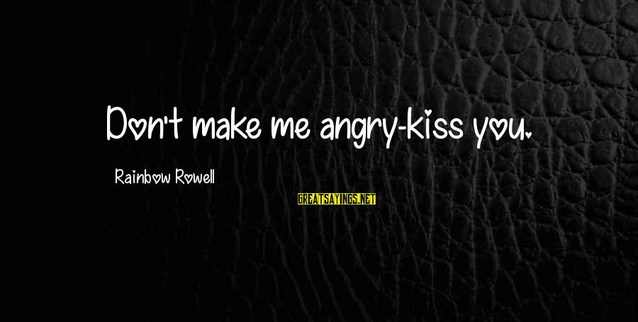 Levi's Funny Sayings By Rainbow Rowell: Don't make me angry-kiss you.