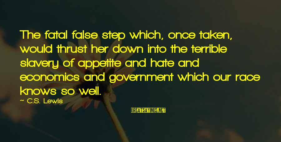 Lewis Sayings By C.S. Lewis: The fatal false step which, once taken, would thrust her down into the terrible slavery