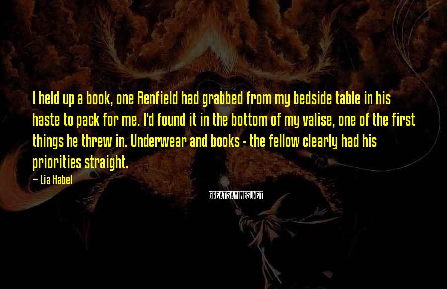 Lia Habel Sayings: I held up a book, one Renfield had grabbed from my bedside table in his