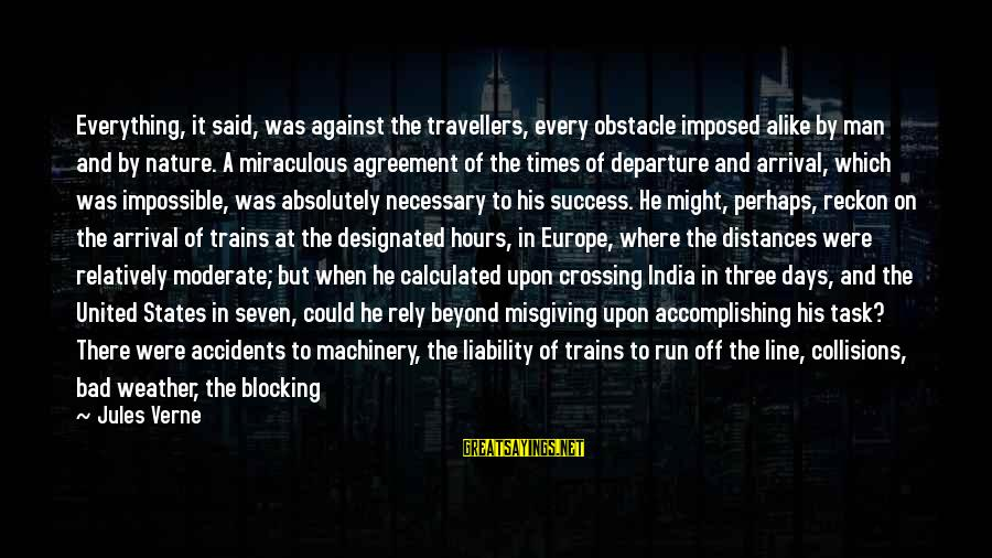 Liability Sayings By Jules Verne: Everything, it said, was against the travellers, every obstacle imposed alike by man and by