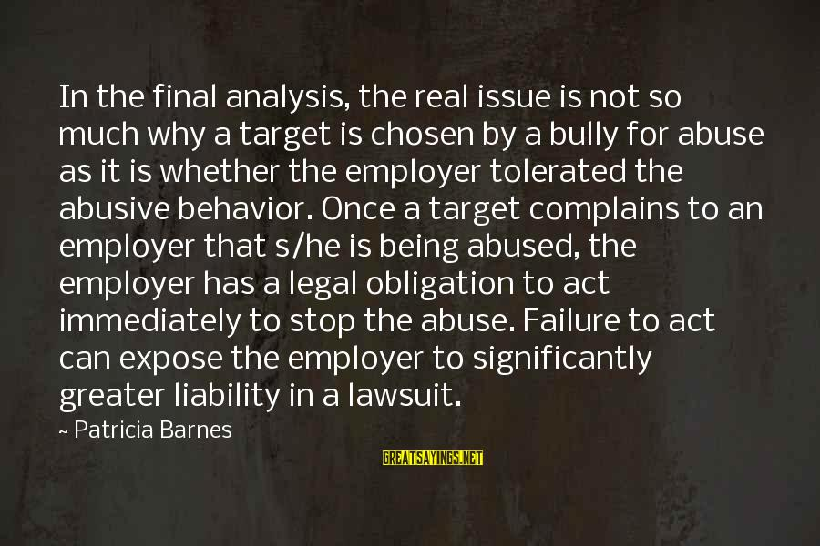 Liability Sayings By Patricia Barnes: In the final analysis, the real issue is not so much why a target is