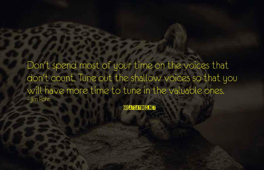 Libra Don Delillo Sayings By Jim Rohn: Don't spend most of your time on the voices that don't count. Tune out the