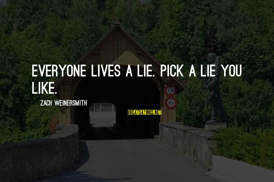 Libra Don Delillo Sayings By Zach Weinersmith: Everyone lives a lie. Pick a lie you like.