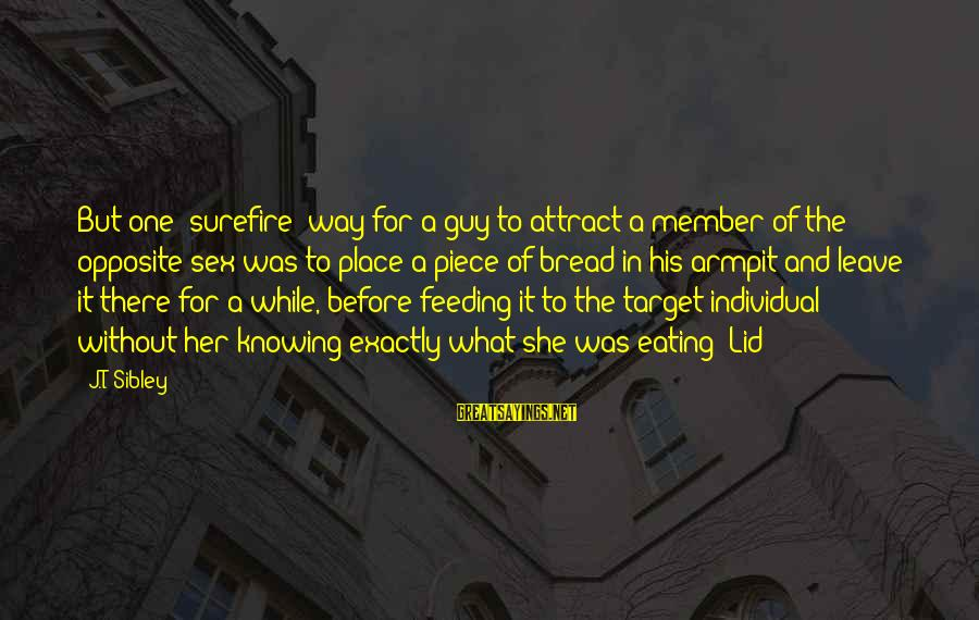 """Lid Sayings By J.T. Sibley: But one """"surefire"""" way for a guy to attract a member of the opposite sex"""